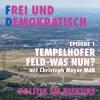 Volksbegehren Tempelhofer Feld – wie geht es weiter? (Ep001)