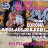 Corona – Wege aus der Krise (Ep002)