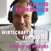 Wirtschaftspolitik für Berlin – was muss besser werden? (Ep004)